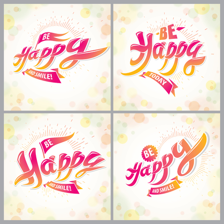 Be Happy vector greeting cards set. Includes beautiful lettering composition placed over blurred colorful abstract backgrounds. Square shape format with CMYK colors acceptable for print.