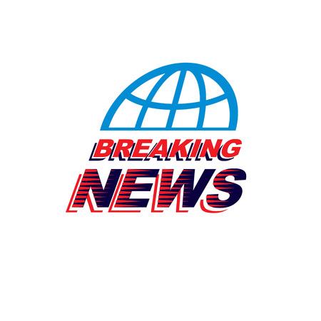 Breaking news concept, vector globe illustration. Journalism concept. Vettoriali