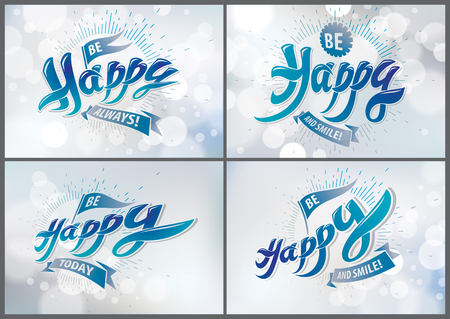 Be Happy greeting card vector designs set. Includes beautiful lettering composition placed over blurred abstract background. Square shape format with CMYK colors acceptable for print.