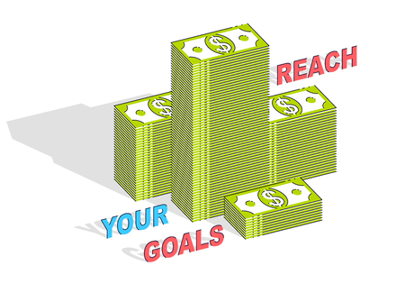 Reach your goals business motivation poster or banner, cash money stacks with lettering isolated on white background. 3d vector business and finance design, isometric thin line illustration.