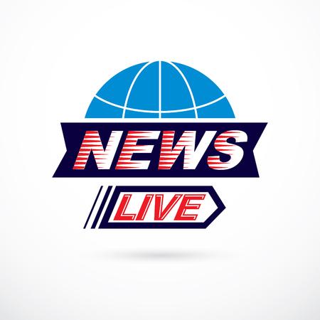 World news concept, vector globe illustration. Journalism theme, live news.