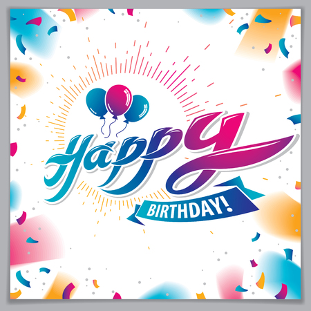 Happy Birthday vector greeting card. Includes beautiful lettering and balloons composition placed over flying colorful confetti background. Square shape format with CMYK colors acceptable for print. Illusztráció