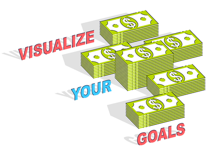 Visualize your goals business motivation poster or banner, cash money stacks with lettering isolated on white background. 3d vector business and finance design, isometric thin line illustration.