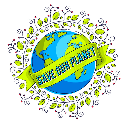 Save the earth, protect our planet, eco ecology, climate changes, Earth Day April 22, planet with ribbon and typing and floral leaves green growth, vector emblem or illustration isolated on white. Ilustração
