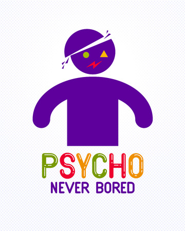 Psycho never bored funny vector cartoon logo or poster with weird expression man icon, t shirt print or social media picture.