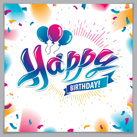 Happy Birthday joyful and bright vector greeting card. Includes beautiful lettering and balloons composition placed over flying colorful confetti background. Square shape format with CMYK colors acceptable for print.
