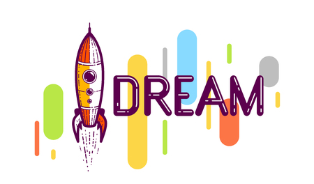 Dream word with rocket launching, science and business concept, vector conceptual creative logo or poster made with special font. Ilustrace