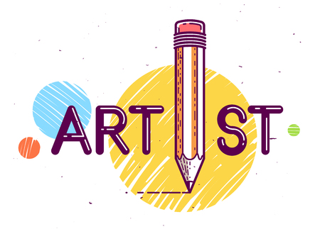 Artist word with pencil instead of letter I, creativity and art concept Illustration