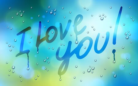 I love you words drawn on a window over blurred background and water rain drops, vector realistic illustration, loneliness sadness and missing beautiful art.