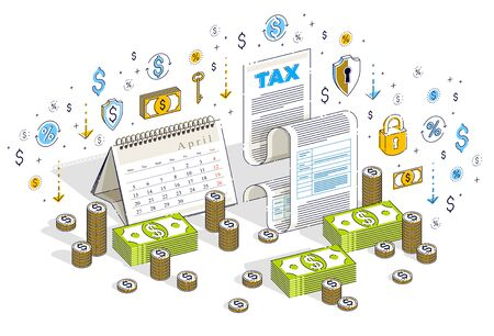 Taxation concept, tax form or paper legal document with cash money stacks and calendar isolated on white. Isometric 3d vector finance illustration with icons, stats charts and design elements.