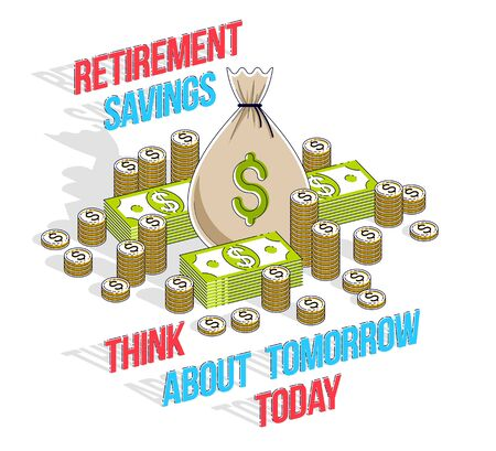 Retirement savings concept, big money bag with cash money dollar stack and coins cartoon isolated over white background.  Vector 3d isometric business and finance illustration, thin line design.