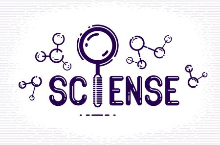 Science word with magnifying glass instead of letter I and molecule, physics and chemistry concept, vector conceptual creative or poster made with special font. Illustration