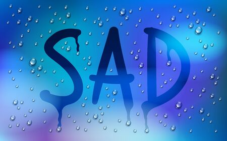 Sad word drawn on a window over blurred background and water rain drops, vector realistic illustration, bad depressing weather theme. Çizim