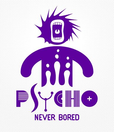 Psycho never bored funny vector cartoon or poster with weird expression man icon and screaming mouth, t shirt print or social media picture. Illusztráció