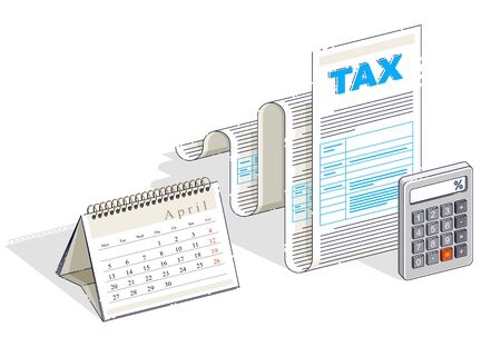 Taxation concept, tax form or paper legal document with and calendar opened on April month isolated on white background. Isometric vector business and finance illustration, 3d thin line design.