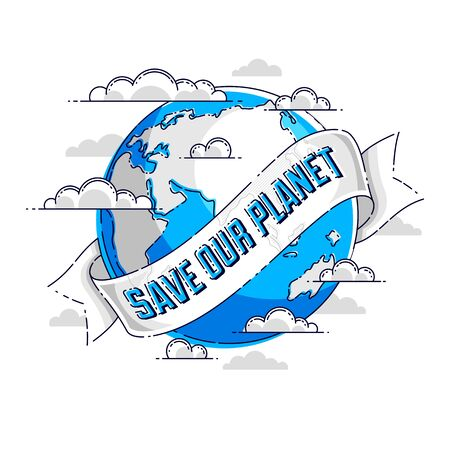 Save our planet earth, ecology eco environmental protection, climate changes, Earth Day April 22, planet with ribbon and typing vector emblem or illustration isolated over white background. Ilustração