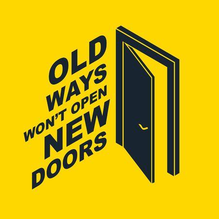 Half open door vector concept of new opportunities, old ways would not open new doors lettering quote, start of new business or career, mysterious secret door allegory.