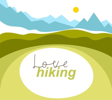 Beautiful landscape of hills and mountains vector simple illustration with typing – Love hiking.