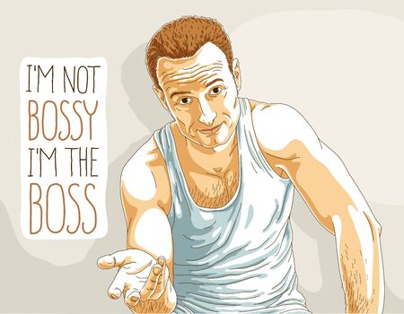 Handsome happy self confident man looking in camera with quote vector illustration, I am not bossy I am the boss, self confidence concept.