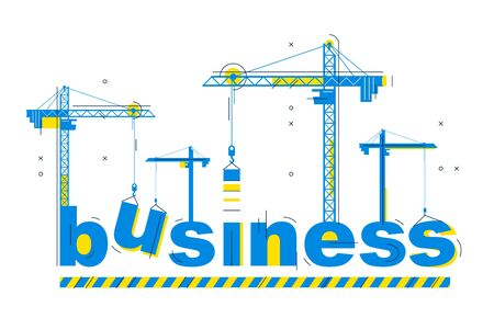 Construction cranes build Business word vector concept design, conceptual illustration with lettering allegory in progress development, stylish metaphor of motivation. 向量圖像