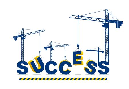 Construction cranes build Success word vector concept design, conceptual illustration with lettering allegory in progress development, stylish metaphor of motivation. 向量圖像