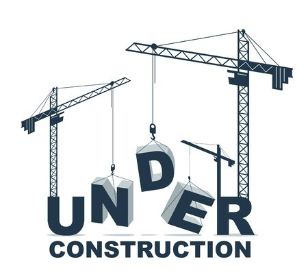 Construction cranes builds Under word vector concept design, conceptual illustration with lettering allegory in progress development, stylish metaphor of website site progress.