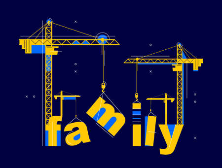 Construction cranes build Family word vector concept design, conceptual illustration with lettering allegory in progress development, stylish metaphor of relationship. 矢量图像