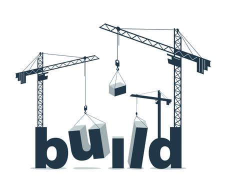 Construction cranes constructs Build word vector concept design, conceptual illustration with lettering allegory in progress development, stylish metaphor of construction. Векторная Иллюстрация