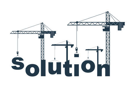 Construction cranes builds Solution word vector concept design, conceptual illustration with lettering allegory in progress development, stylish metaphor of business.