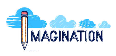 Imagination word with pencil instead of letter I and clouds, imagine and fantasy concept, vector conceptual creative or poster made with special font.