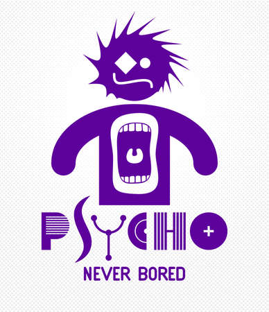 Psycho never bored funny vector cartoon logo or poster with weird expression man icon and screaming mouth, t shirt print or social media picture.