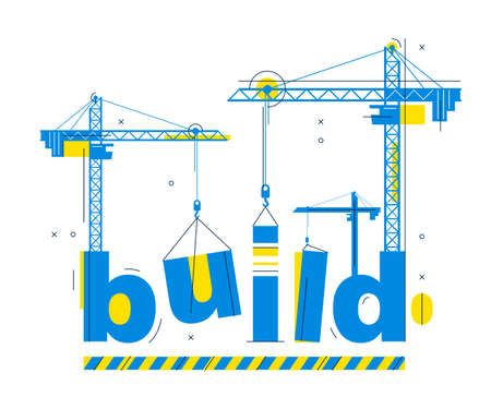 Construction cranes constructs Build word vector concept design, conceptual illustration with lettering allegory in progress development, stylish metaphor of construction.
