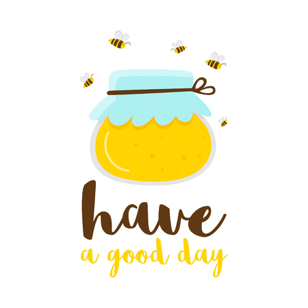 One can with yellow honey, bees fly around. White background. Written have a good day. Cartoon vector.