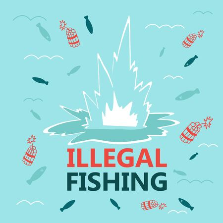 Informative banner inscription illegal fishing. big splash in water from explosion dynamite. Illegal fishing with explosives. Fish floating in water killed by explosion. Vector illustration.