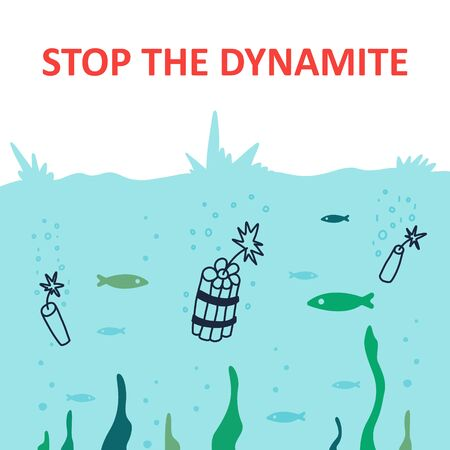 Bright poster inscription stop dynamite, flat. Dynamite thrown into water. Illegal fishing. Poaching. Fish floating in water among algae... Destruction environment. Vector illustration.