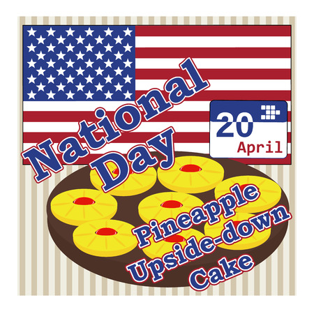 torte: vector concept for national Pineapple Upside-down Cake day in usa 20 april on background flag of america
