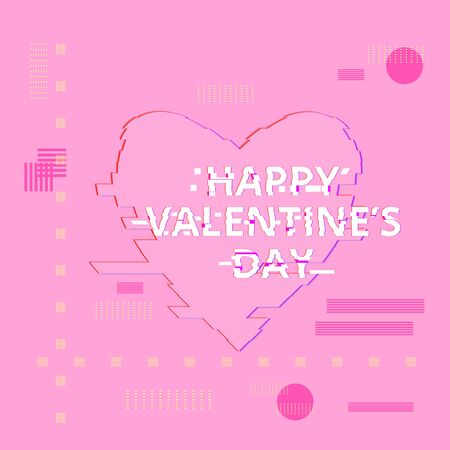 Happy Valentines Day phrase. Distorted glitch style modern effect. Element for Valentines day design � invitation, banner, poster, flyer, brochure, greeting card, blog. Vector illustration.