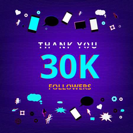 30K Followers thank you phrase on bright background with random items.Template for social media post.  Glitch chromatic aberration trendy style.  Banner for blog. Vector illustration.
