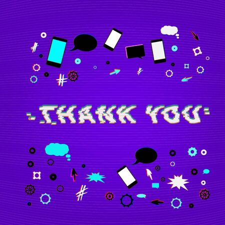 Thank you banner. Distorted glitch and chromatic aberration trendy effect. Template with random things.  Vector illustration.