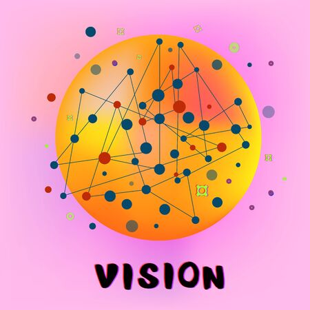 Vision handwritten phrase with abstract liquid sphere, connecting dots and lines. Colorful composition. Template for graphic design banner, poster, flyer, brochure, card. Illustration