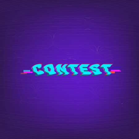 Contest destroyed lettering. Glitch chromatic trendy effect. Cover for graphic design. Template for social media. Vector Illustration. Ilustração