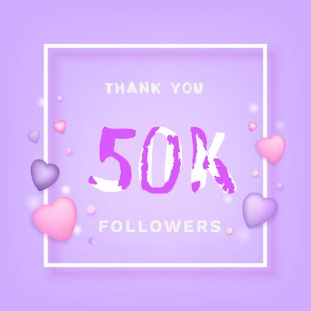 50K Followers thank you phrase with frame and hearts. Template for social media post. Handwritten letters. 50000 subscribers banner. Vector illustration. Illustration