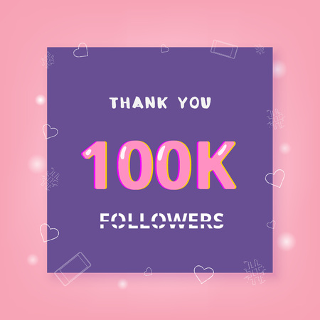 100K Followers thank you banner with frame and hearts. Template for social media post. 100000 subscribers. Vector illustration.