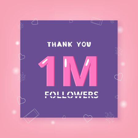 1M Followers thank you banner with frame and hearts. Template for social media post. Element for graphic design - poster, flyer, brochure, card. 1 million subscribers. Vector illustration.