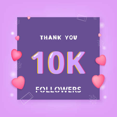 10K Followers thank you banner with frame and hearts. Template for social media post. Element for graphic design - poster, flyer, brochure, card. 10000 subscribers. Vector illustration.