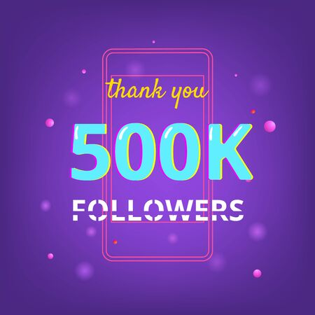 500K Followers thank you phrase with random items. Template for social media. Glitch chromatic aberration style. Ultra violet palette colors. 500000 subscribers banner. Vector illustration.