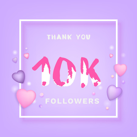 10K Followers thank you phrase with frame and hearts. Template for social media post. Handwritten letters. 10000 subscribers banner. Vector illustration.