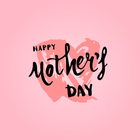 Happy Mothers Day card. Handwritten lettering.  Vector Illustration.