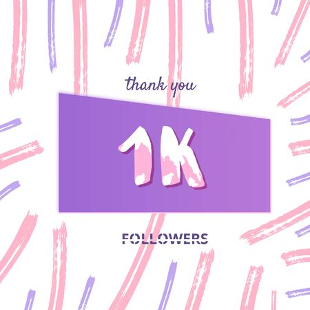 1K followers thank you card. 1000 subscribers cover with  brush abstract lines. Template for social media. Vector illustration.
