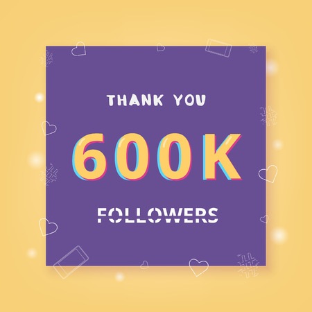 600K followers thank you card. Celebration subscribers banner. Template for social media. Vector illustration.
